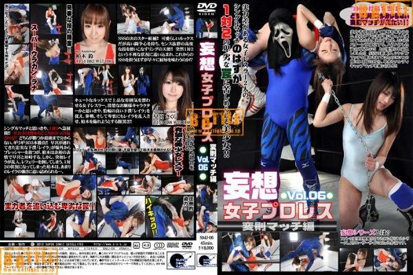 SMJ-06 Delusion Female Pro-wrestling Vol.06 - Anomaly Match Rin Kashiwagi, Sakura Hayamiya